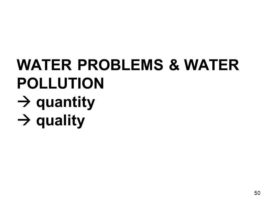 WATER PROBLEMS & WATER POLLUTION  quantity  quality