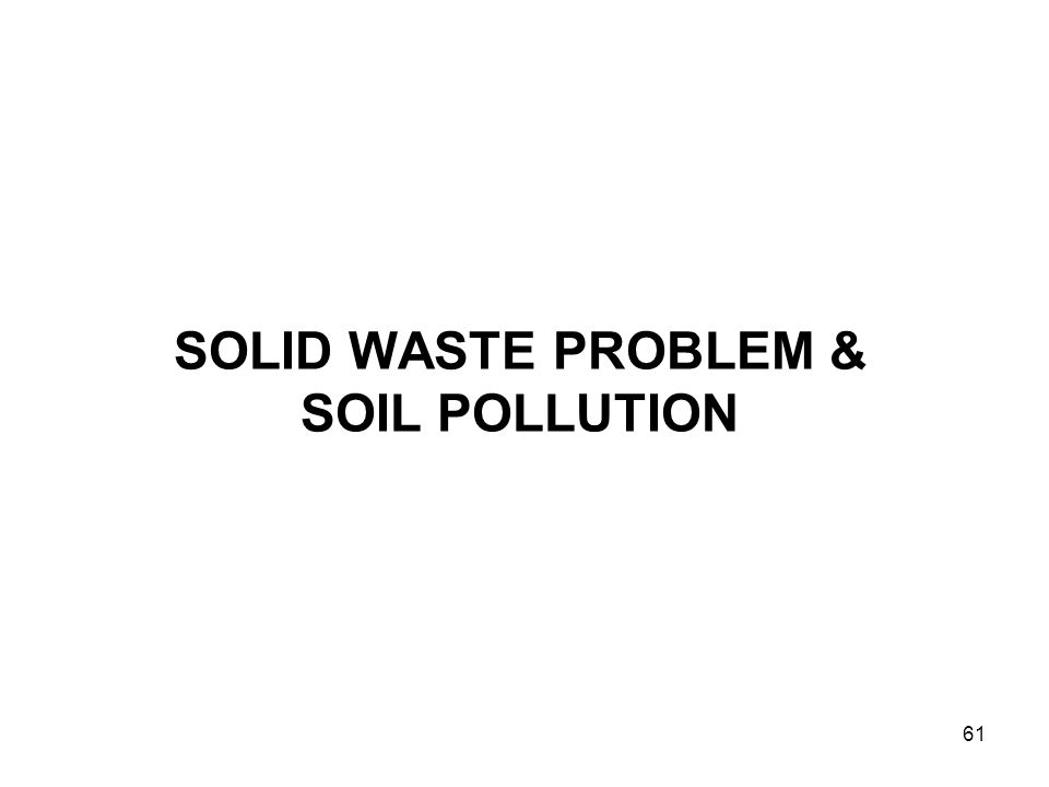 SOLID WASTE PROBLEM & SOIL POLLUTION