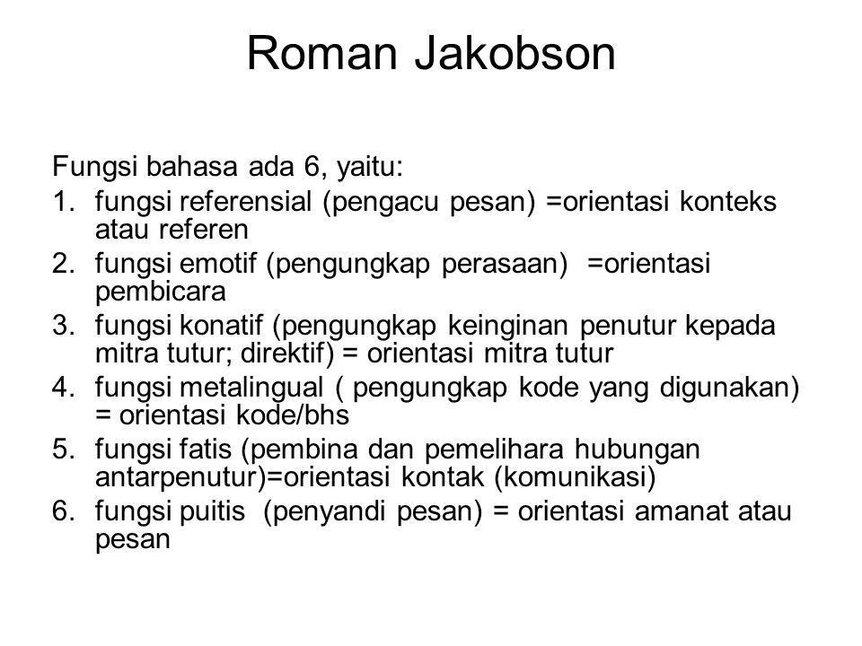 Roman Jakobson Fungsi bahasa ada 6, yaitu: