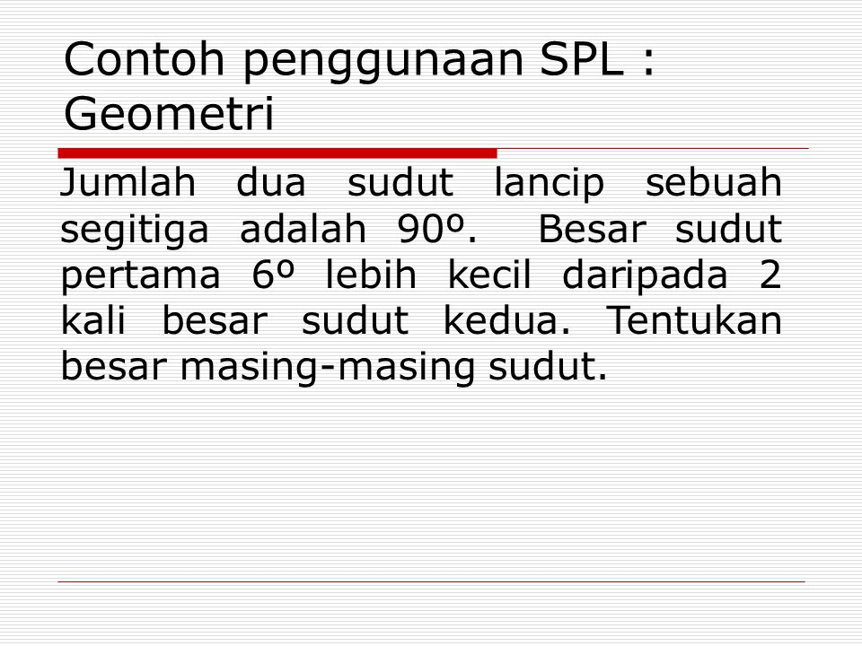 Contoh penggunaan SPL : Geometri