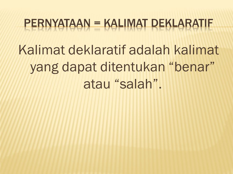 Pernyataan = Kalimat Deklaratif