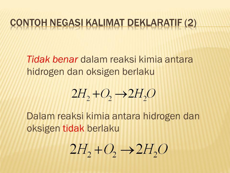Contoh negasi kalimat deklaratif (2)