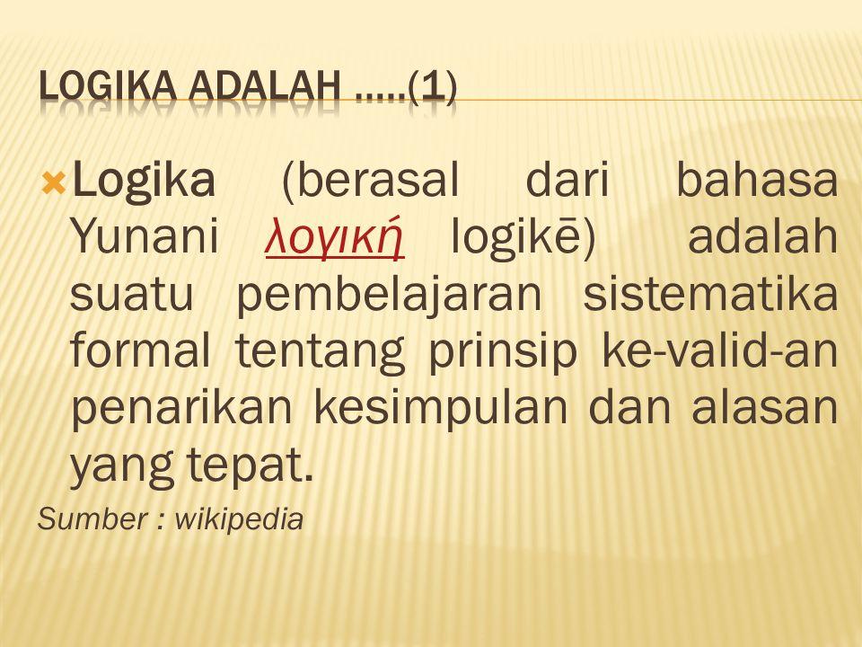 Logika adalah …..(1)