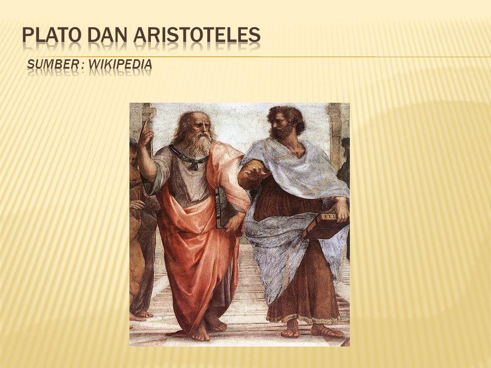Plato dan Aristoteles Sumber : wikipedia