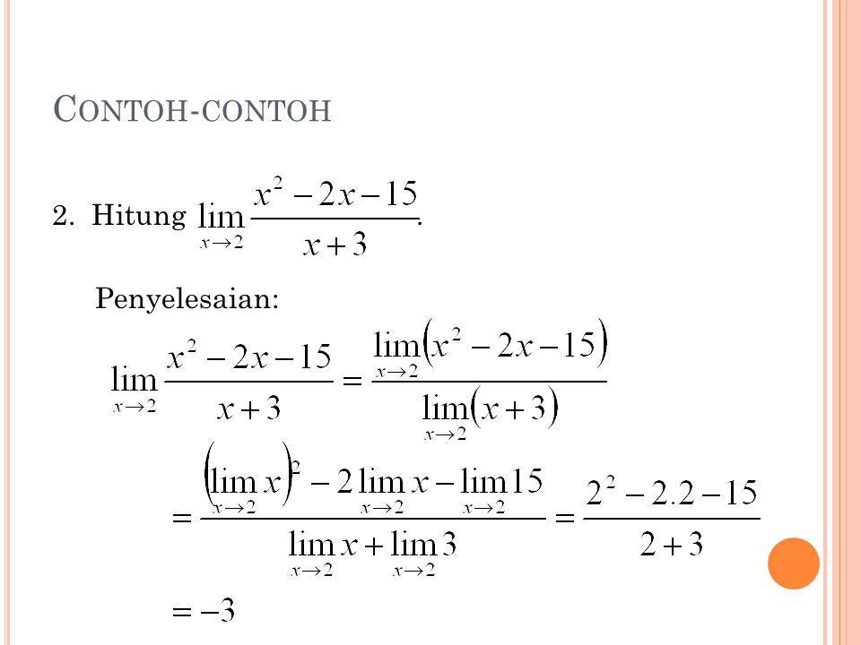 Contoh-contoh 2. Hitung . Penyelesaian: