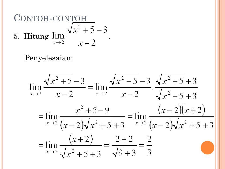 Contoh-contoh 5. Hitung . Penyelesaian: