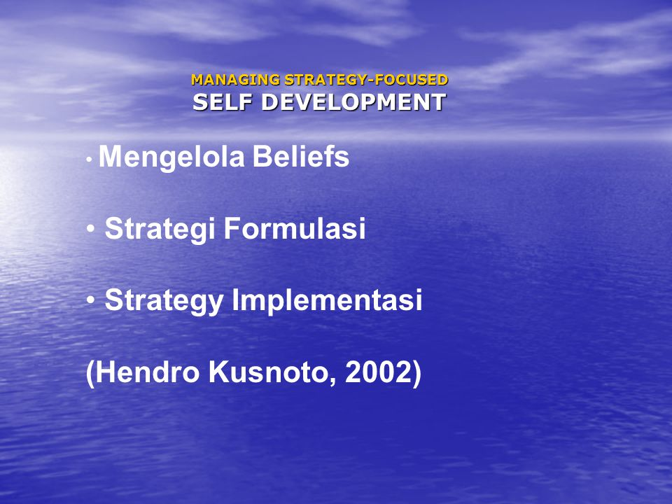 MANAGING STRATEGY-FOCUSED SELF DEVELOPMENT