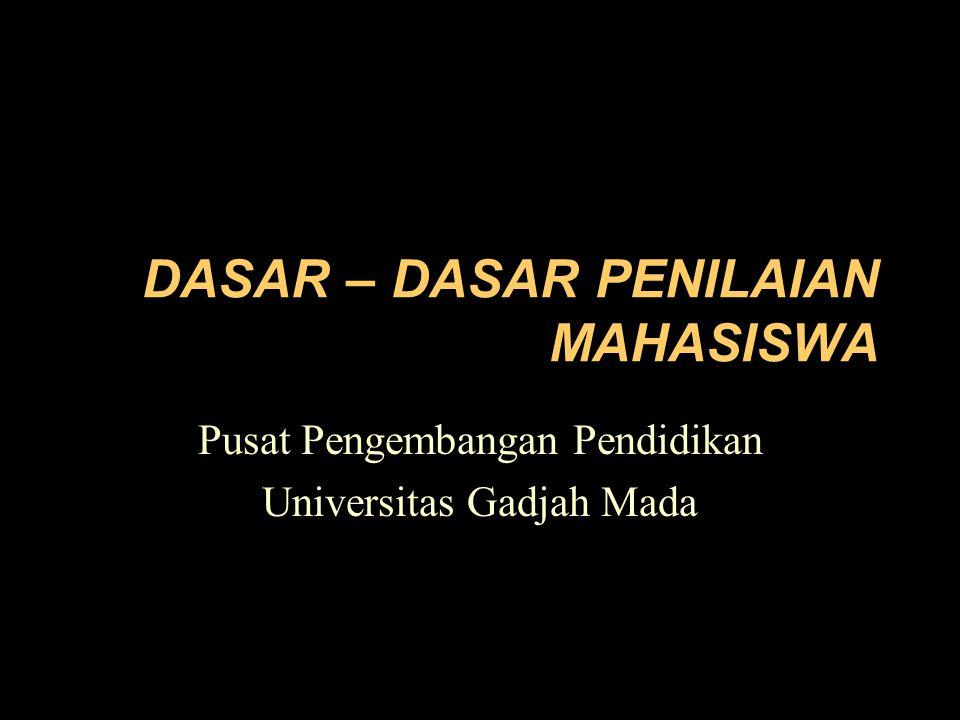 DASAR – DASAR PENILAIAN MAHASISWA
