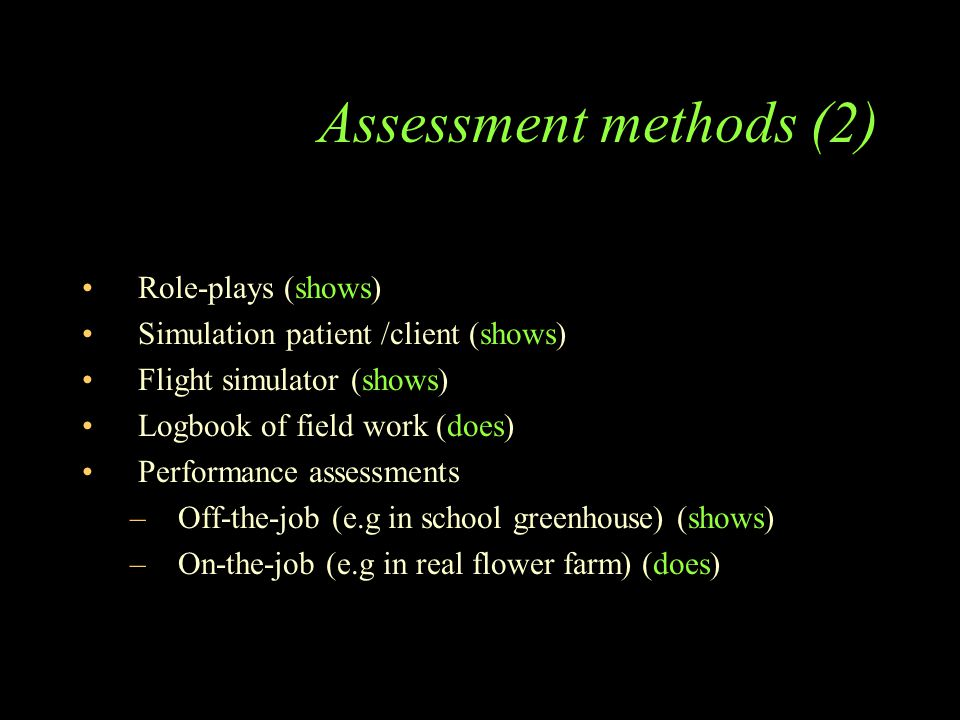 Assessment methods (2) Role-plays (shows)