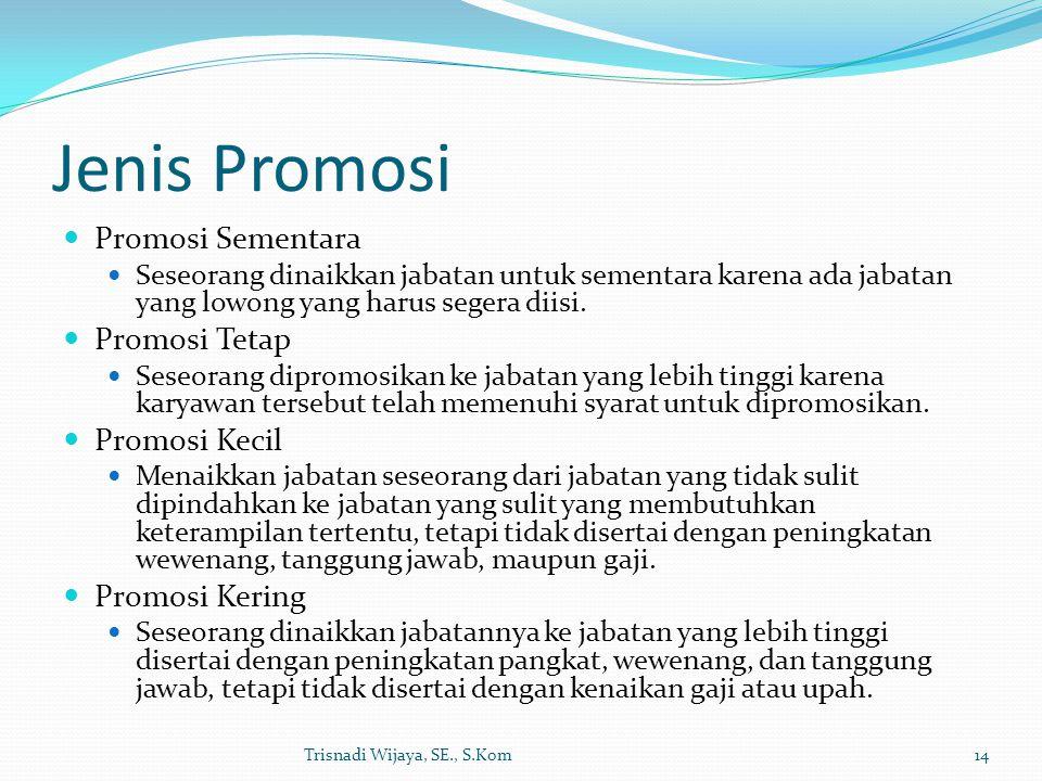 Jenis Promosi Promosi Sementara Promosi Tetap Promosi Kecil
