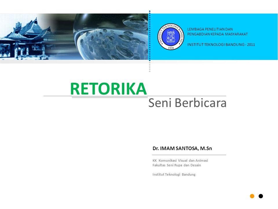 RETORIKA Seni Berbicara Dr. IMAM SANTOSA, M.Sn