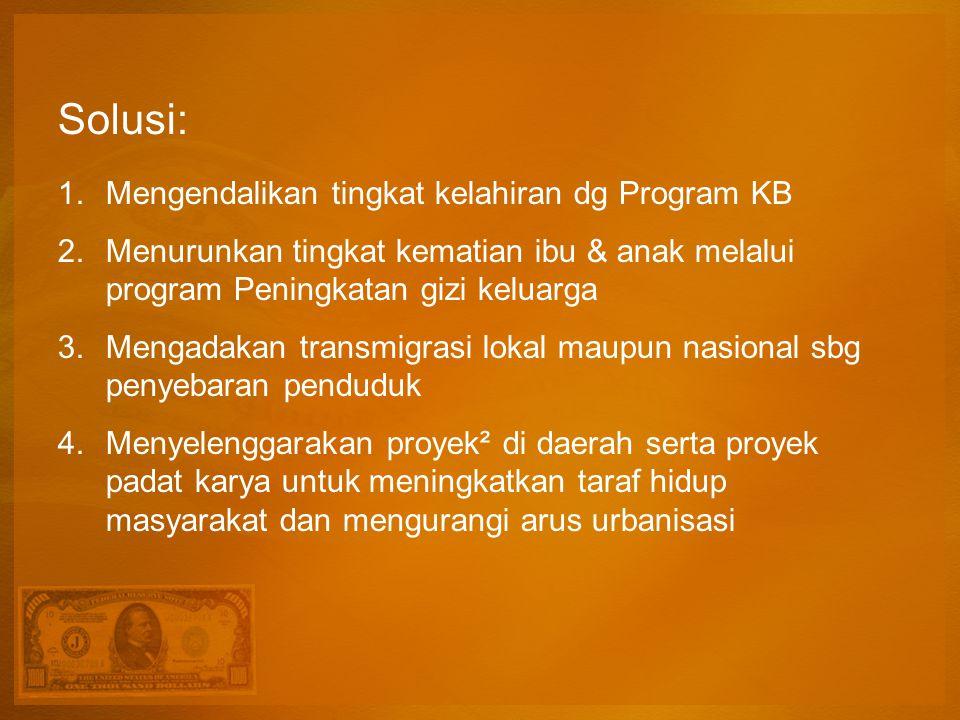 Solusi: Mengendalikan tingkat kelahiran dg Program KB