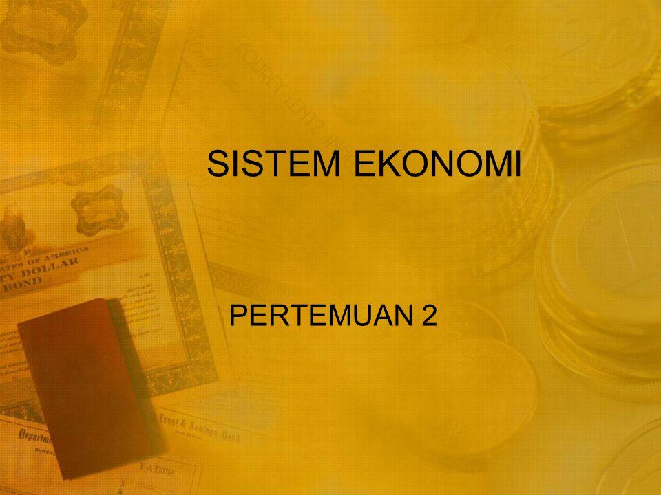 SISTEM EKONOMI PERTEMUAN 2