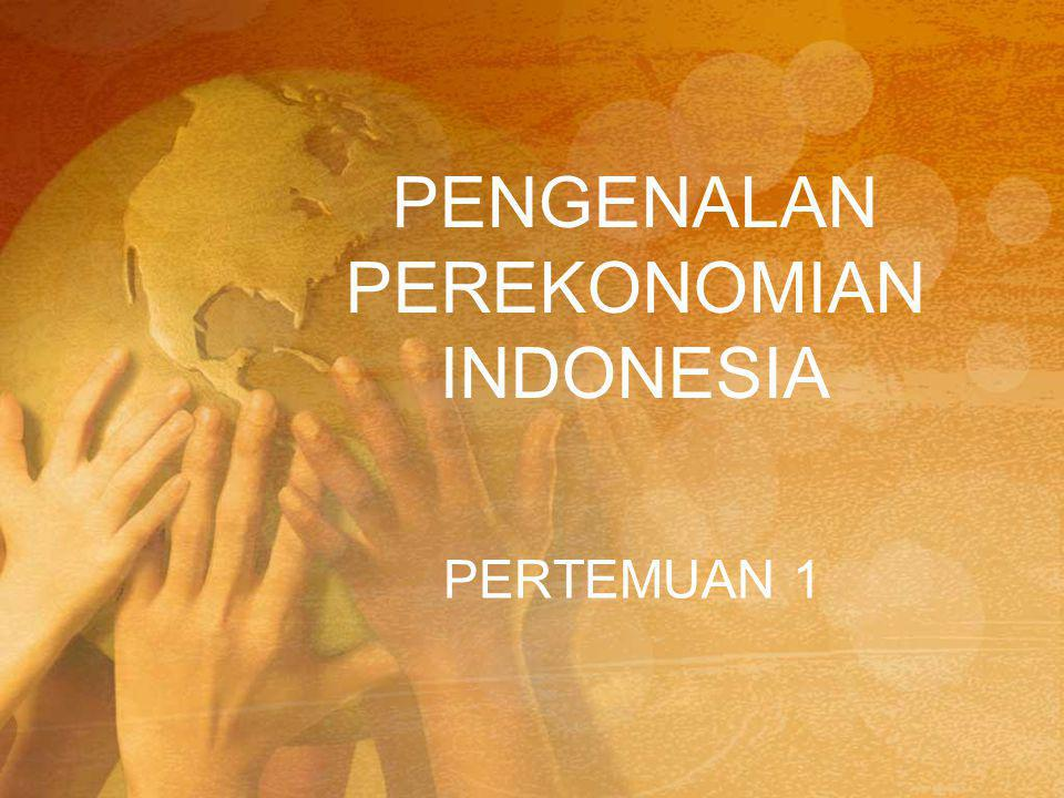 PENGENALAN PEREKONOMIAN INDONESIA