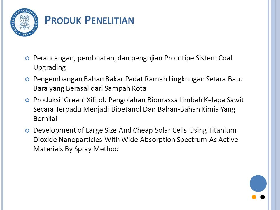 Produk Penelitian Perancangan, pembuatan, dan pengujian Prototipe Sistem Coal Upgrading.