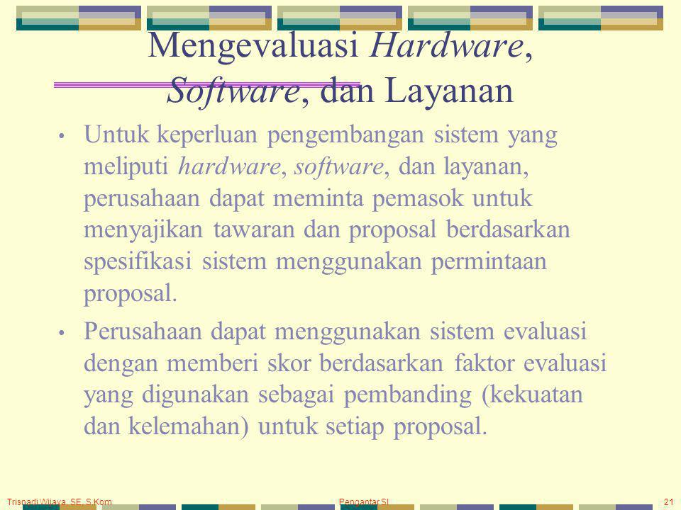 Mengevaluasi Hardware, Software, dan Layanan
