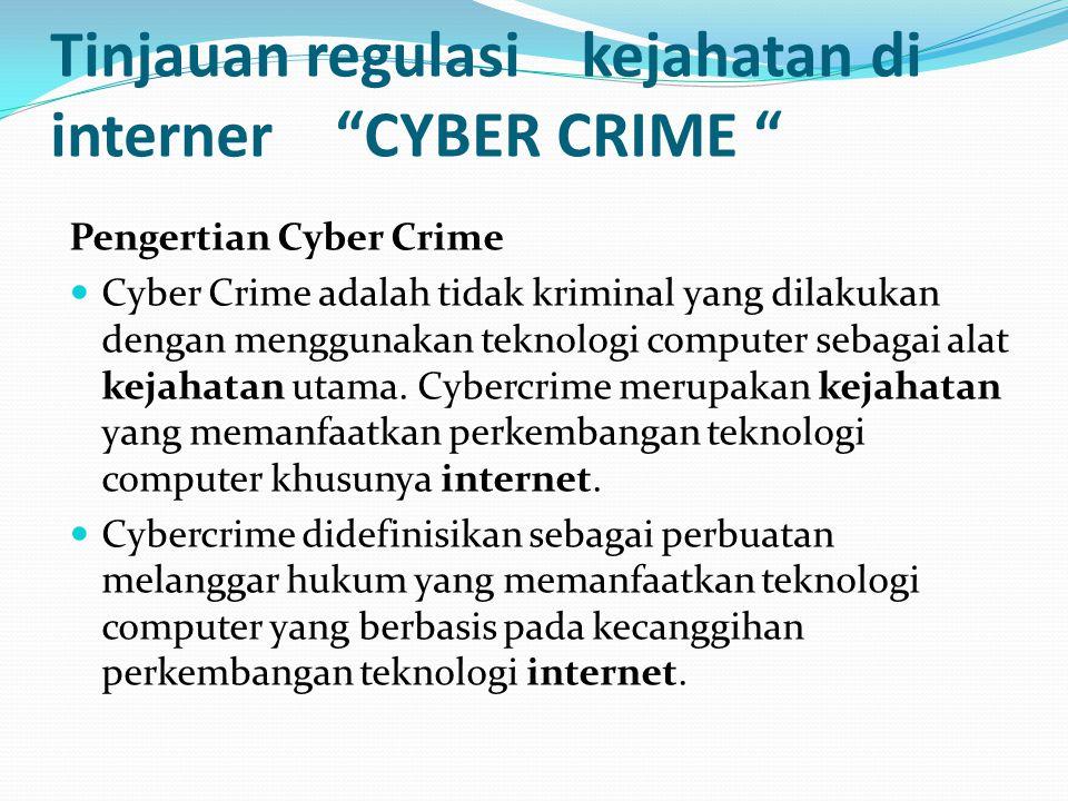 Tinjauan regulasi kejahatan di interner CYBER CRIME