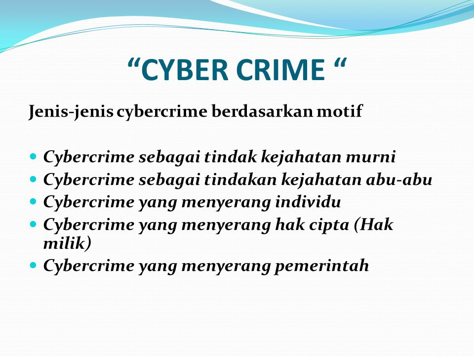 CYBER CRIME Jenis-jenis cybercrime berdasarkan motif