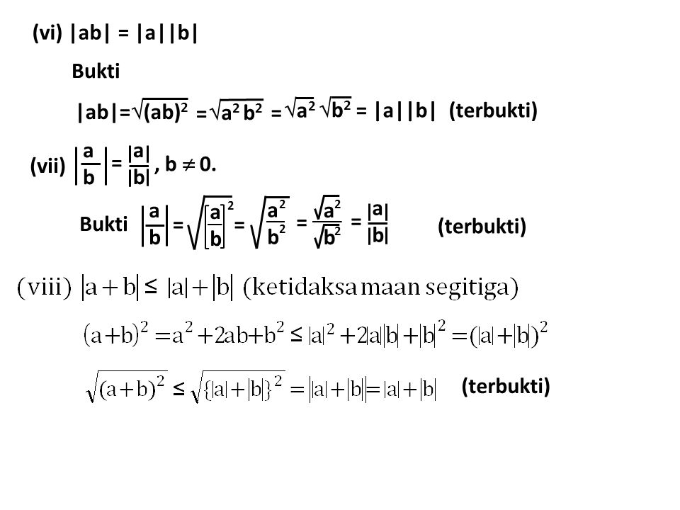 (vi) |ab| = |a||b| Bukti |ab|=(ab)2 a2 b2 = a2 = b2