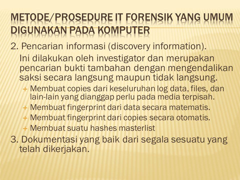 Metode/prosedure IT Forensik yang umum digunakan pada komputer