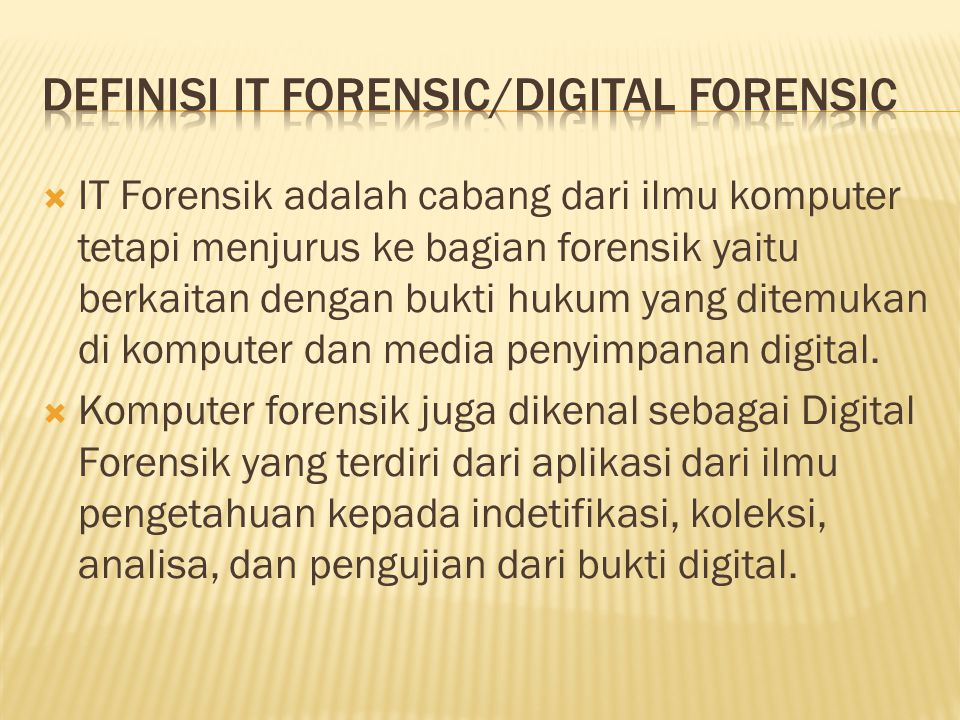 Definisi IT Forensic/DIGITAL FORENSIC