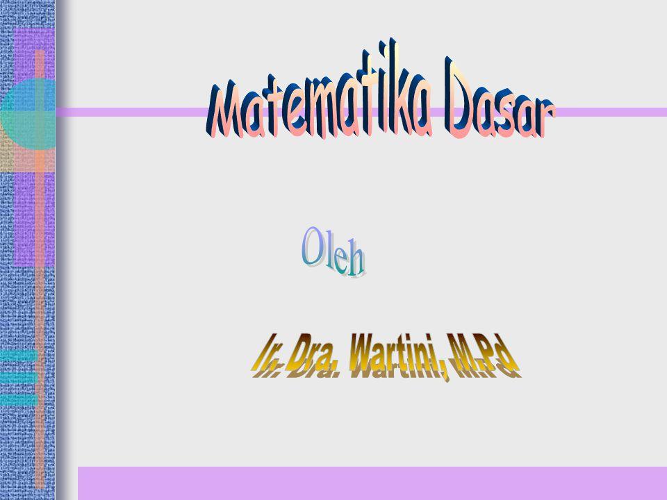Matematika Dasar Oleh Ir. Dra. Wartini, M.Pd