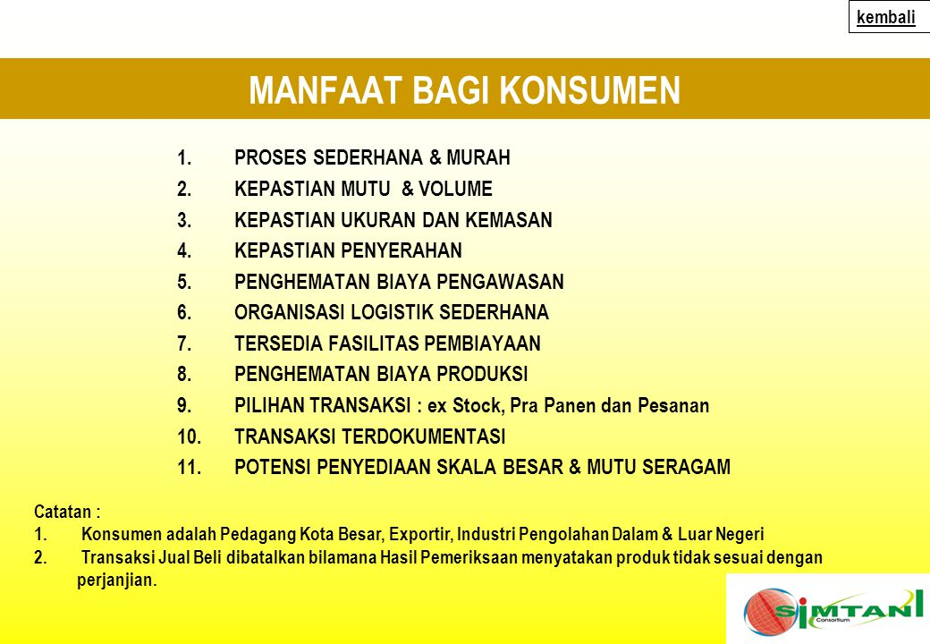 MANFAAT BAGI KONSUMEN PROSES SEDERHANA & MURAH KEPASTIAN MUTU & VOLUME