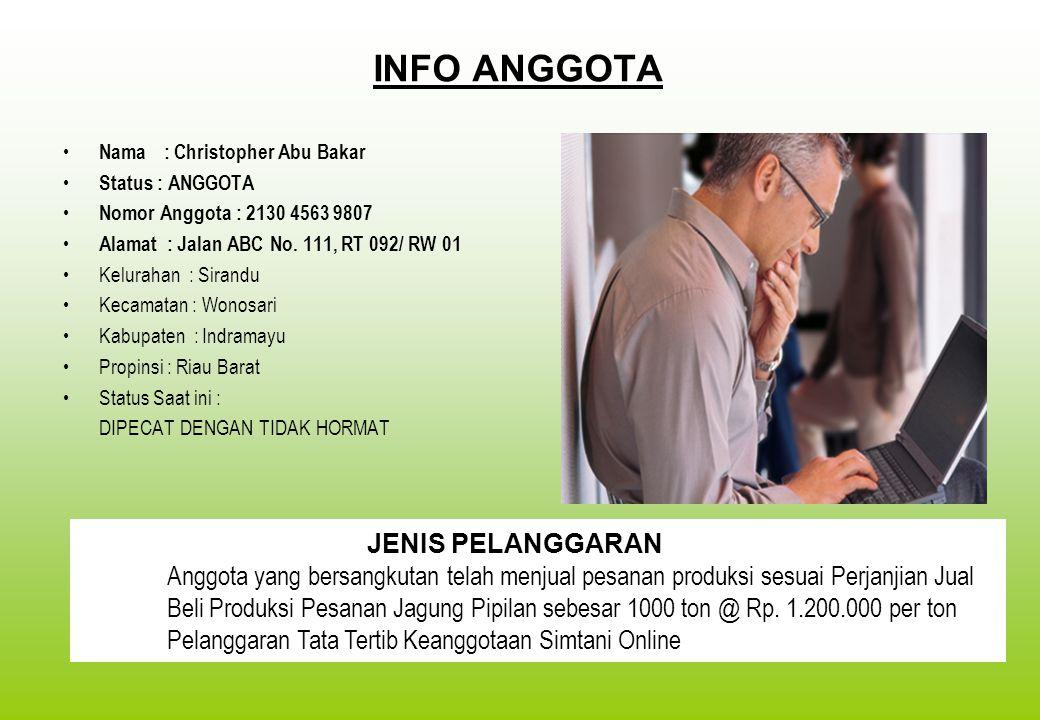 INFO ANGGOTA Nama : Christopher Abu Bakar. Status : ANGGOTA. Nomor Anggota : 2130 4563 9807. Alamat : Jalan ABC No. 111, RT 092/ RW 01.