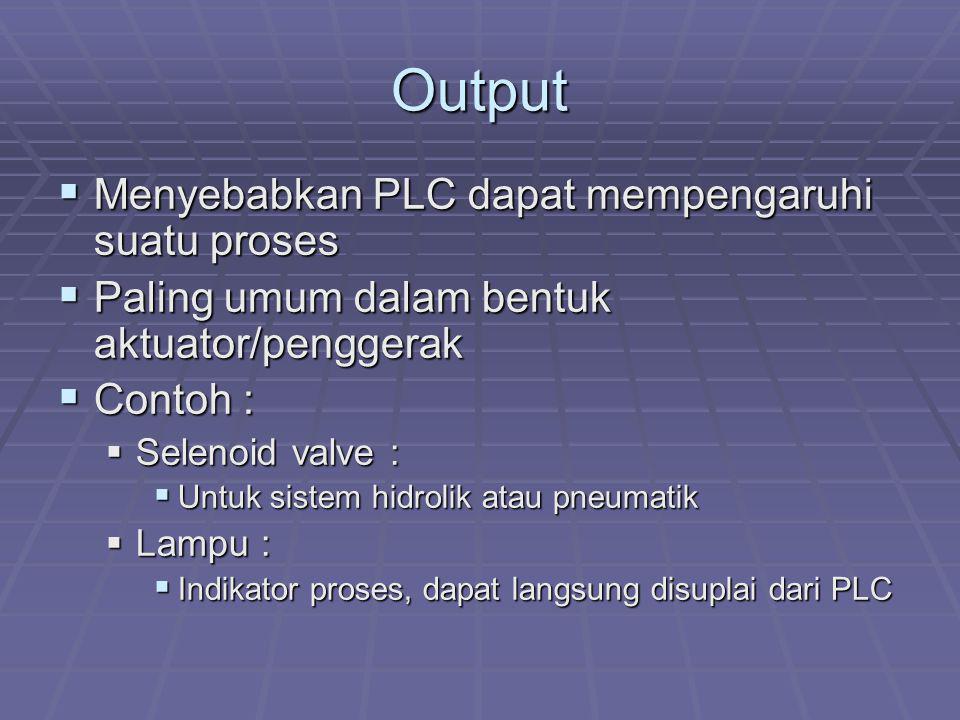 Output Menyebabkan PLC dapat mempengaruhi suatu proses
