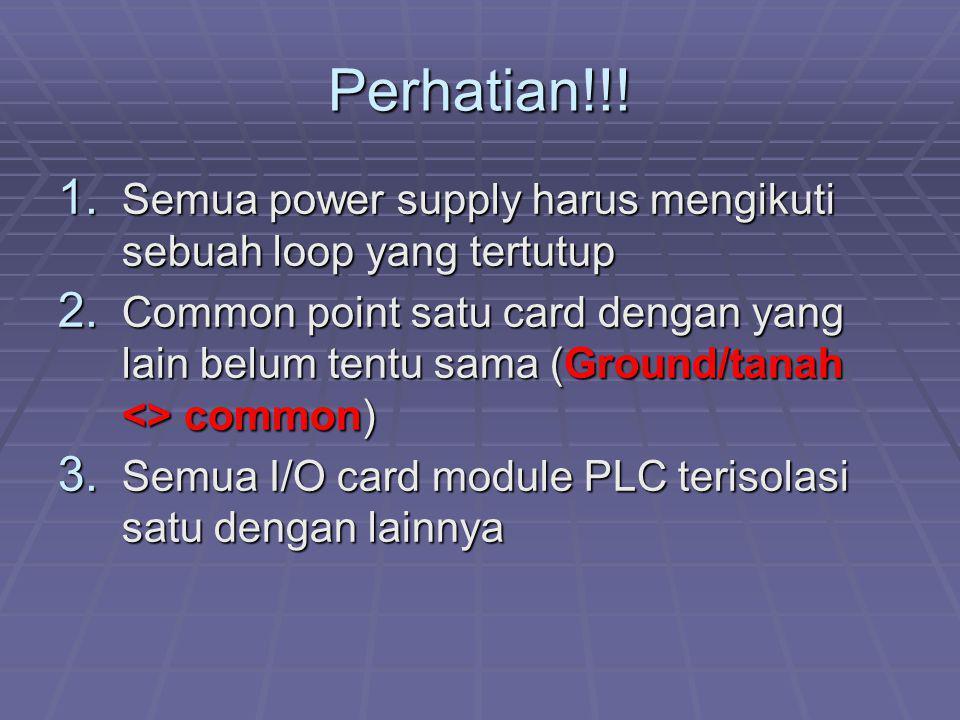 Perhatian!!! Semua power supply harus mengikuti sebuah loop yang tertutup.