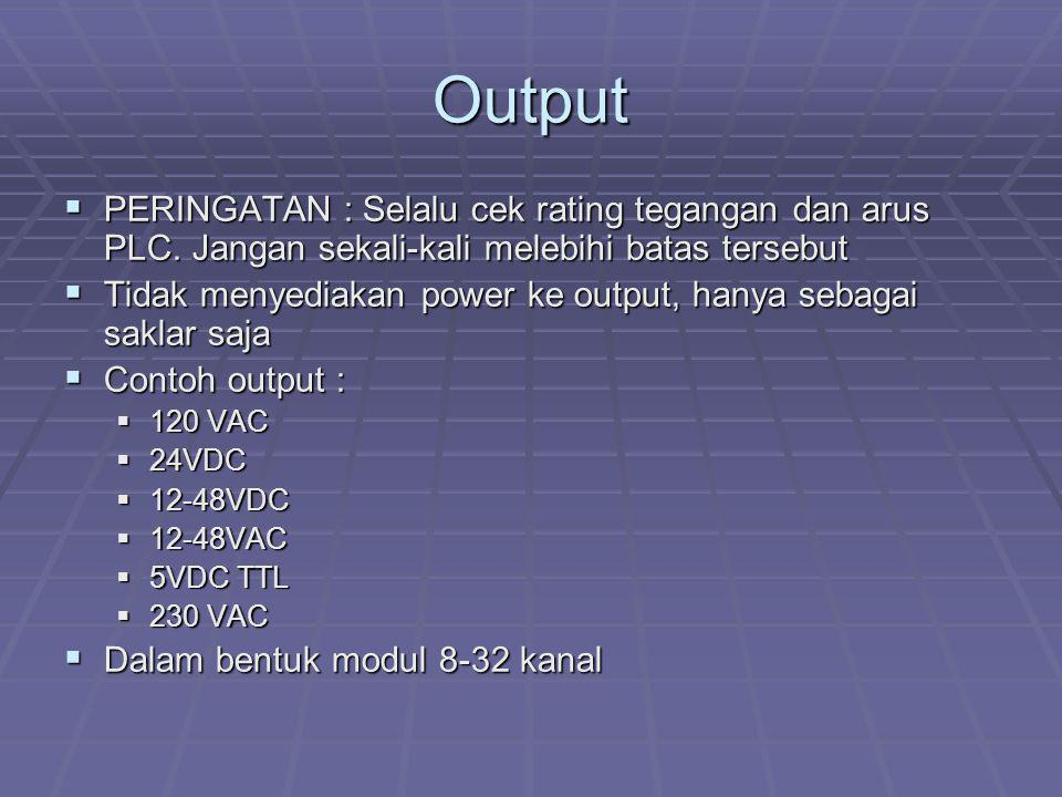 Output PERINGATAN : Selalu cek rating tegangan dan arus PLC. Jangan sekali-kali melebihi batas tersebut.