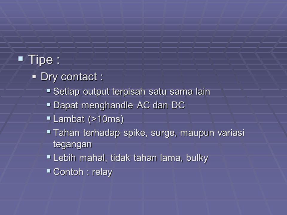 Tipe : Dry contact : Setiap output terpisah satu sama lain