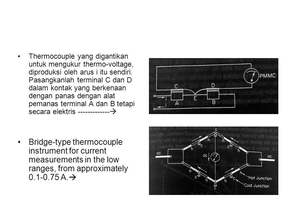 Thermocouple yang digantikan untuk mengukur thermo-voltage, diproduksi oleh arus i itu sendiri. Pasangkanlah terminal C dan D dalam kontak yang berkenaan dengan panas dengan alat pemanas terminal A dan B tetapi secara elektris -------------