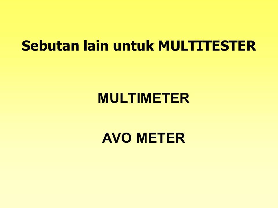 Sebutan lain untuk MULTITESTER