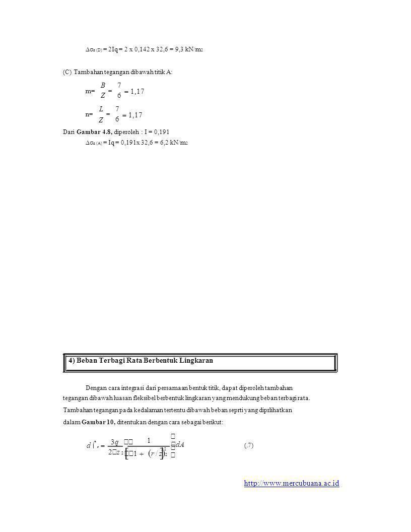   ∆σz (D) = 2Iq = 2 x 0,142 x 32,6 = 9,3 kN/m2 3q 