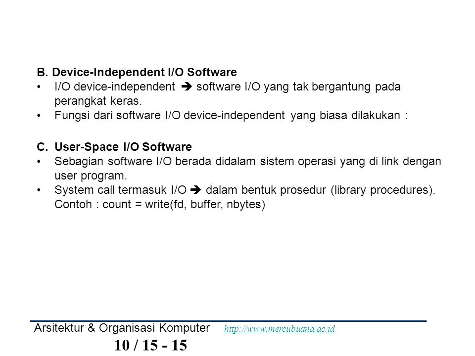 B. Device-Independent I/O Software