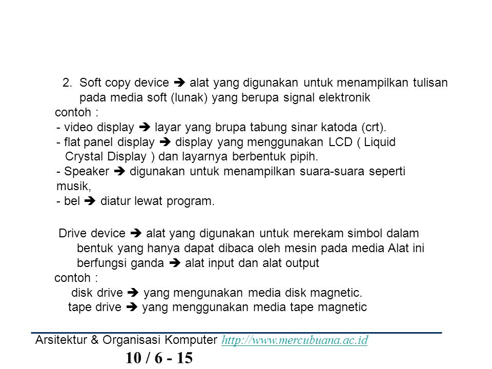 2. Soft copy device  alat yang digunakan untuk menampilkan tulisan