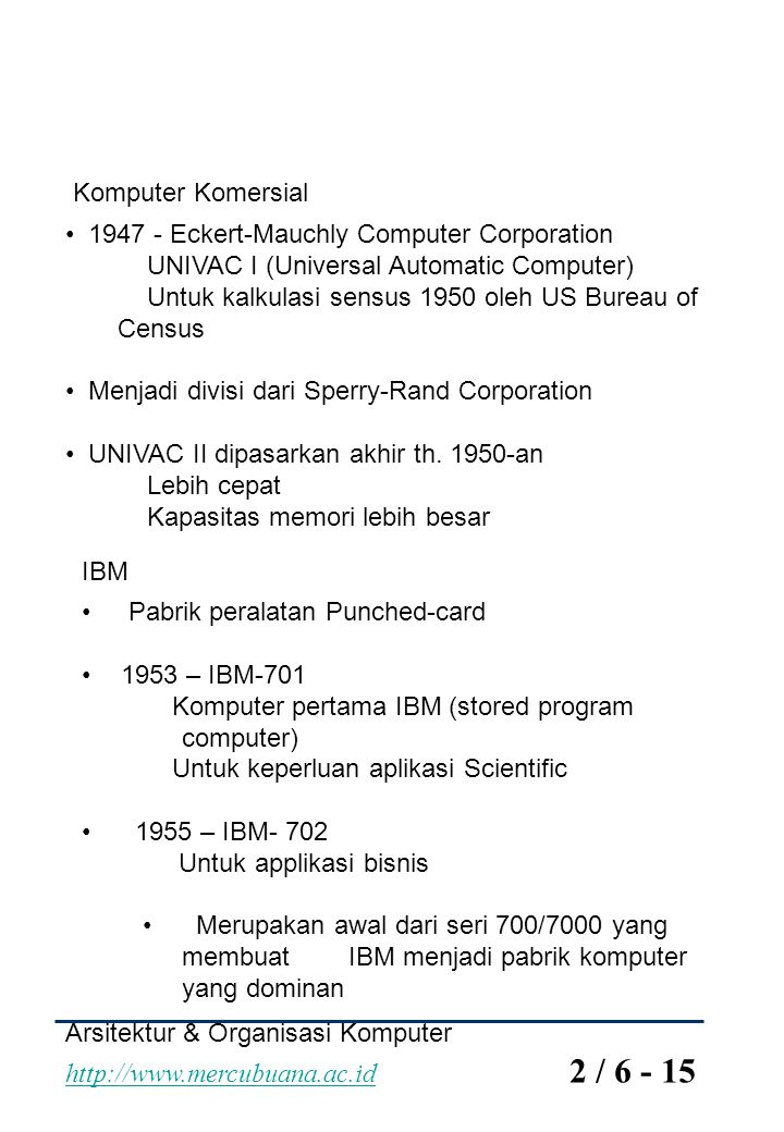 Komputer Komersial 1947 - Eckert-Mauchly Computer Corporation. UNIVAC I (Universal Automatic Computer)