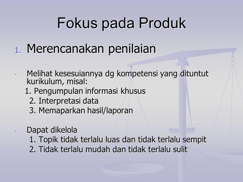 Fokus pada Produk Merencanakan penilaian