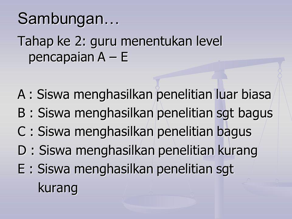 Sambungan… Tahap ke 2: guru menentukan level pencapaian A – E
