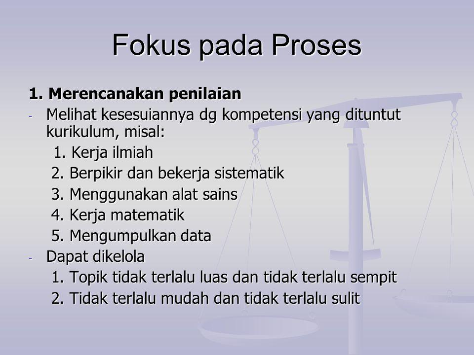 Fokus pada Proses 1. Merencanakan penilaian