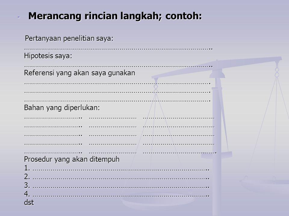 Merancang rincian langkah; contoh: