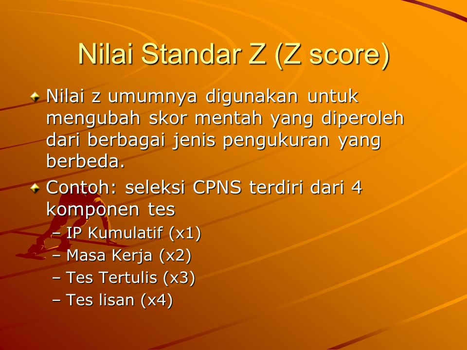 Nilai Standar Z (Z score)