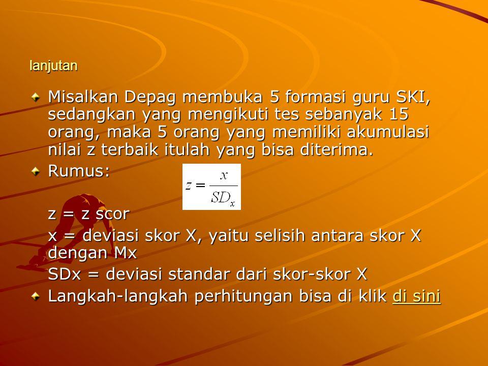 x = deviasi skor X, yaitu selisih antara skor X dengan Mx