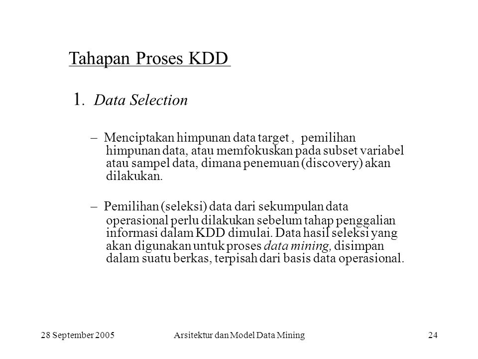 Tahapan Proses KDD 1. Data Selection
