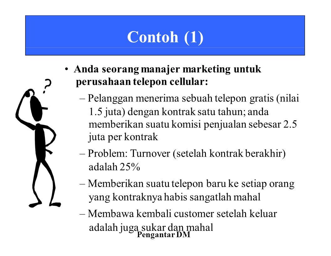 • Anda seorang manajer marketing untuk perusahaan telepon cellular:
