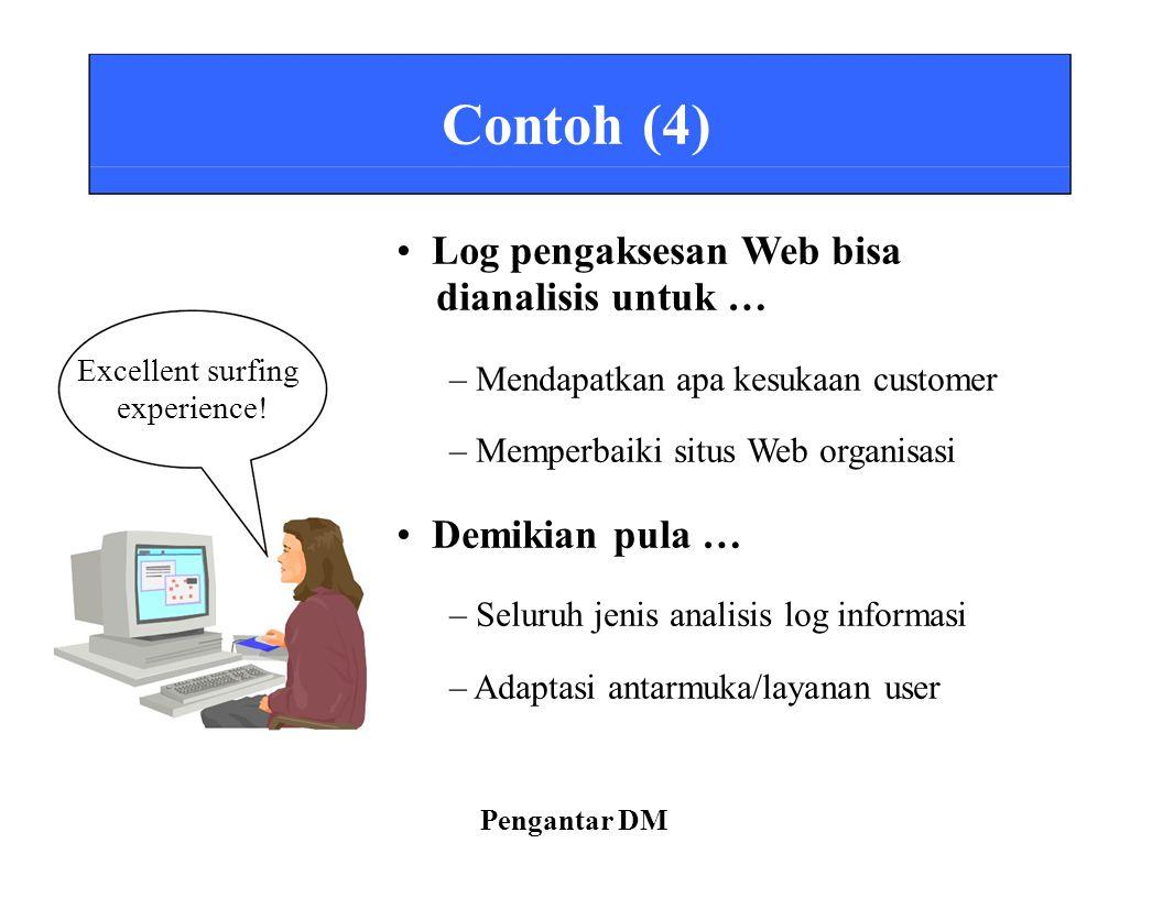 • Log pengaksesan Web bisa dianalisis untuk …