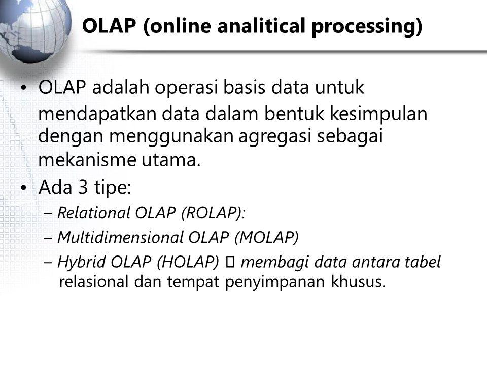 • OLAP adalah operasi basis data untuk