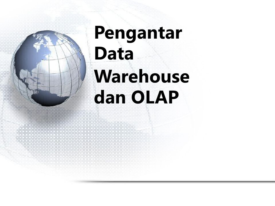 Pengantar Data Warehouse dan OLAP