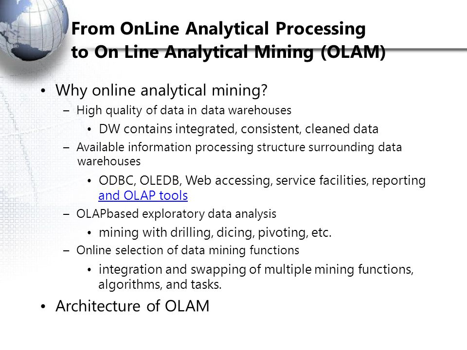 From On­Line Analytical Processing to On Line Analytical Mining (OLAM)